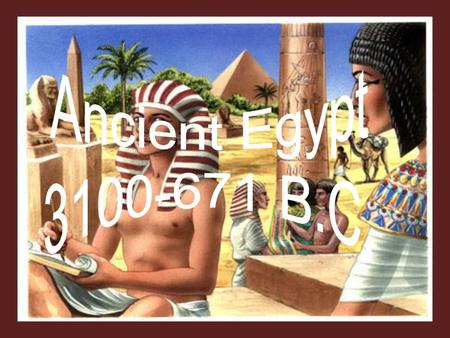 Ancient Egypt 3100-671 B.C..