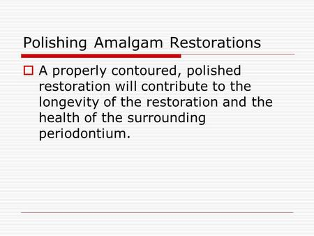 Polishing Amalgam Restorations