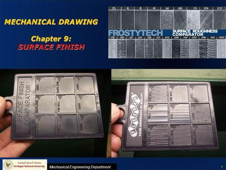 CH9: SURFACE FINISH Mechanical Engineering Department MECHANICAL DRAWING 1 MECHANICAL DRAWING Chapter 9: SURFACE FINISH.