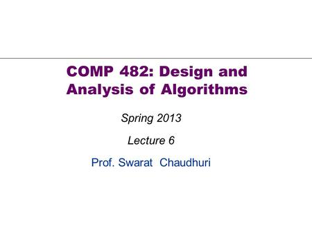 COMP 482: Design and Analysis of Algorithms