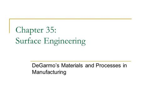 Chapter 35: Surface Engineering