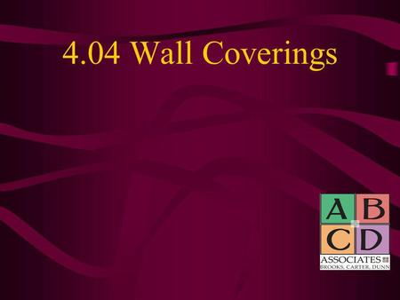 4.04 Wall Coverings.