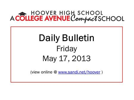 Daily Bulletin Friday May 17, 2013 (view  )www.sandi.net/hoover.