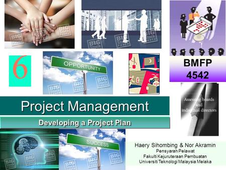 Project Management Developing a Project Plan BMFP 4542 6 6 Project Management 6 BMFP 4542 Developing a Project Plan Project Management 6 BMFP 4542 Developing.