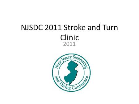 NJSDC 2011 Stroke and Turn Clinic 2011. Agenda Personnel Pool Config – Balancing General Guidelines Rule Deviations Stroke and Turn Review – What to look.