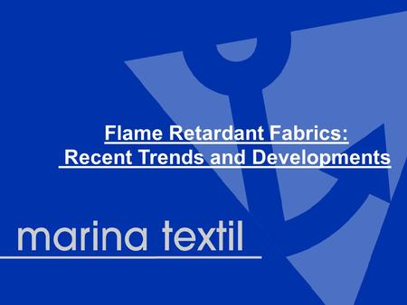 Flame Retardant Fabrics: Recent Trends and Developments.