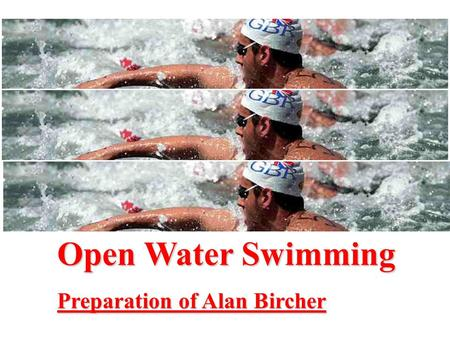 Open Water Swimming Preparation of Alan Bircher.