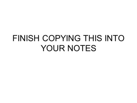 FINISH COPYING THIS INTO YOUR NOTES