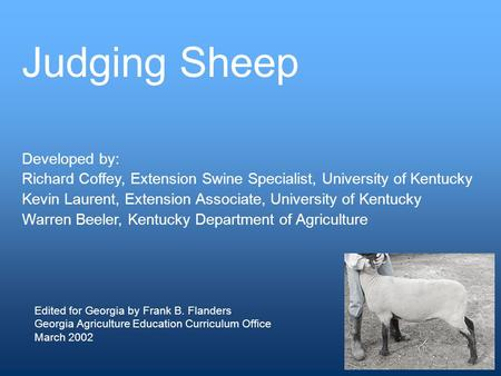 Developed by: Richard Coffey, Extension Swine Specialist, University of Kentucky Kevin Laurent, Extension Associate, University of Kentucky Warren Beeler,
