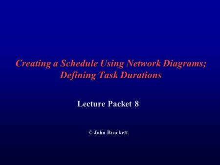 Creating a Schedule Using Network Diagrams; Defining Task Durations