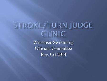 Wisconsin Swimming Officials Committee Rev. Oct 2013.