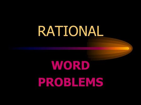 RATIONAL WORD PROBLEMS TO SOLVE RATIONAL WORD PROBLEMS.