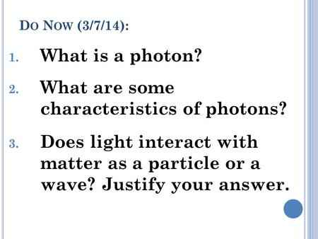 What are some characteristics <strong>of</strong> photons?