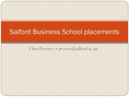 Chris Procter Salford Business School placements.