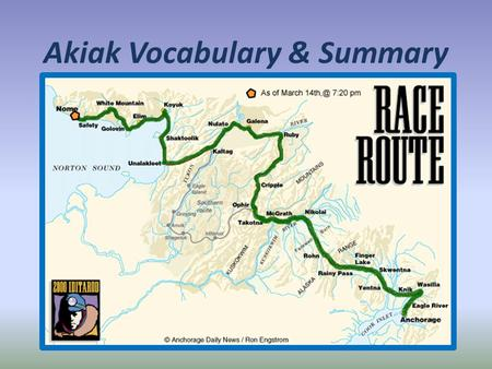 Akiak Vocabulary & Summary. having a rough, uneven surface.