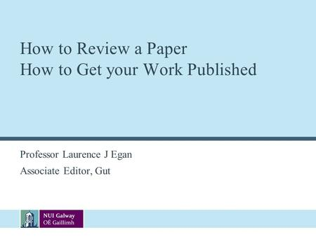 How to Review a Paper How to Get your Work Published