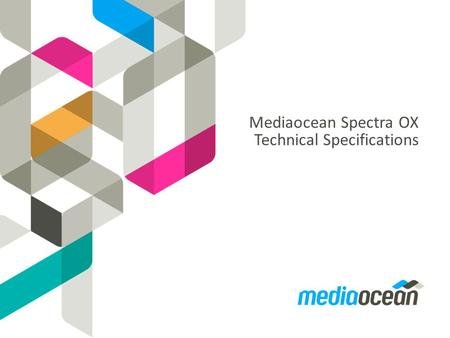 Mediaocean Spectra OX Technical Specifications. Contents Network o Topology o Connectivity Desktops o PC Software Supported/Hardware Requirements o Mac.