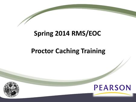 Spring 2014 RMS/EOC Proctor Caching Training. Agenda 2 Proctor caching overview Downloading & installing Cache test content.