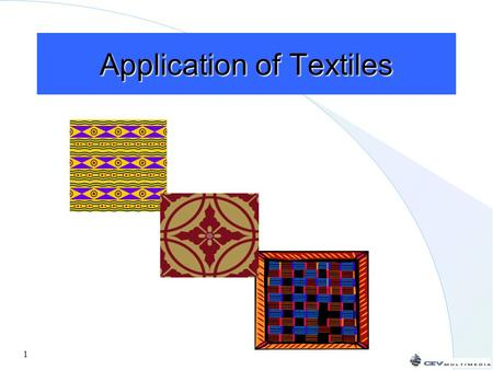 1 Application of Textiles 2 Objectives To compare processes for dyeing, printing and finishing used in the textile industry To explain how finishes affect.