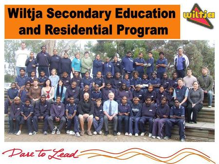 The Wiltja Program provides an opportunity for Anangu students to access urban secondary schooling including opportunities for personal extension and.