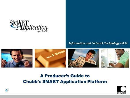 Information and Network Technology E&O A Producers Guide to Chubbs SMART Application Platform.