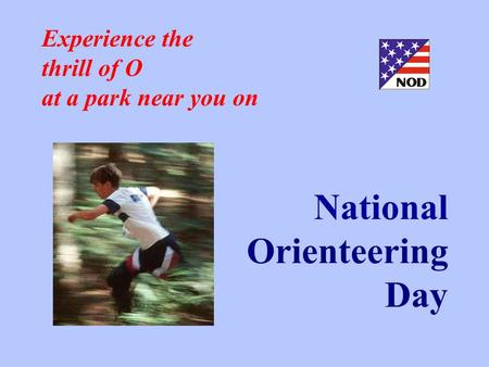 Experience the thrill of O at a park near you on National Orienteering Day.