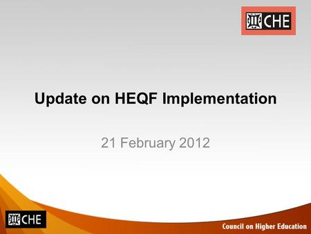 Update on HEQF Implementation 21 February 2012. HEQF ALIGNMENT: IMPLEMENTATION AND OPERATIONAL PLAN ALL HIGHER EDUCATI ON PROGRA MMES AND QUALIFIC ATIONS.