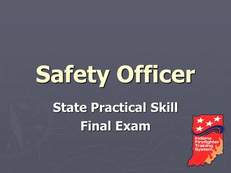 Safety Officer State Practical Skill Final Exam. Create a Incident Safety Plan State Practical Skill Exam Using the Structure Fire Safety Report complete.