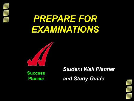 Success Planner PREPARE FOR EXAMINATIONS Student Wall Planner and Study Guide.