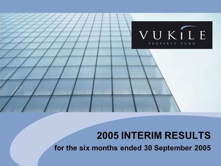2005 INTERIM RESULTS for the six months ended 30 September 2005.
