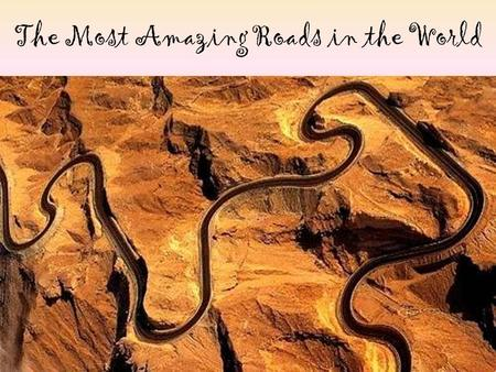 The Most Amazing Roads in the World. On the Iroha-zaka road in Japan, there are 48 curves. Each curve has a plate with one of the 48 syllables of Japanese.