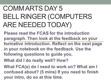 Comm Arts Day 5 Bell Ringer (COMputers are needed today)