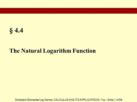 § 4.4 The Natural Logarithm Function.
