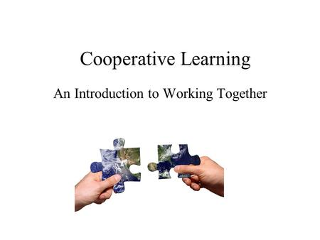 Cooperative Learning An Introduction to Working Together.