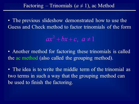 Factoring – Trinomials (a ≠ 1), ac Method