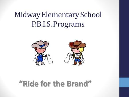Midway Elementary School P.B.I.S. Programs Ride for the Brand.