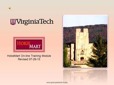 HokieMart On-line Training Module Revised 07-29-13 www.procurement.vt.edu.