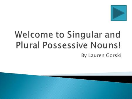 By Lauren Gorski. What Is a Possessive Noun? Singular Possessives Definition and Examples Plural Possessives Definition and Examples Concept Map Independent.