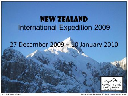 NEW ZEALAND International Expedition 2009 27 December 2009 – 10 January 2010.