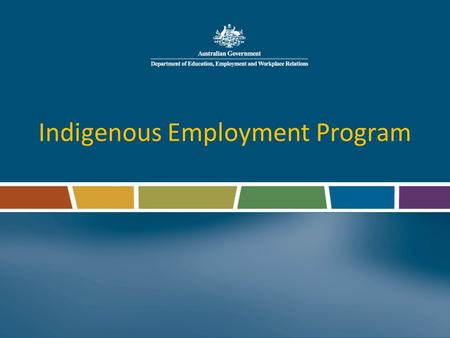 Indigenous Employment Program. What is the Indigenous Employment Program?