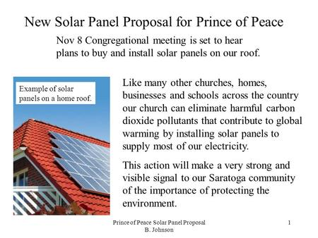 Prince of Peace Solar Panel Proposal B. Johnson 1 New Solar Panel Proposal for Prince of Peace Nov 8 Congregational meeting is set to hear plans to buy.
