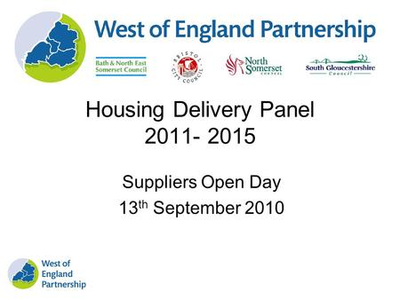 Housing Delivery Panel 2011- 2015 Suppliers Open Day 13 th September 2010.