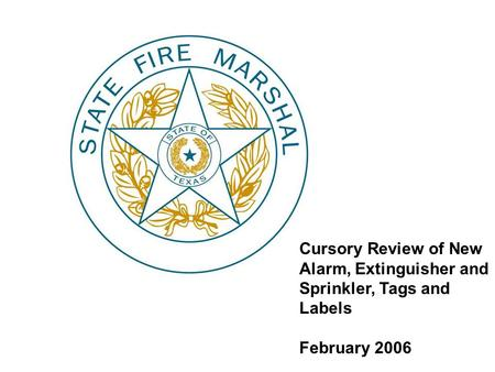 Cursory Review of New Alarm, Extinguisher and Sprinkler, Tags and Labels February 2006.