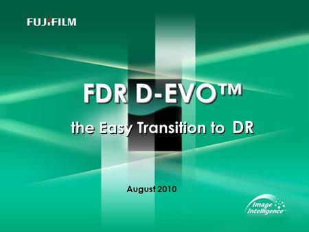FDR D-EVO FDR D-EVO the Easy Transition to DR August 2010.