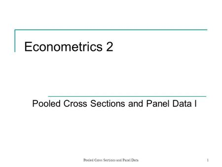 Pooled Cross Sections and Panel Data I