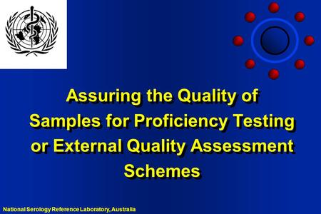 Assuring the Quality of Samples for Proficiency Testing or External Quality Assessment Schemes Terminology External quality assessment is a method for.