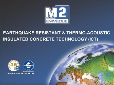 EARTHQUAKE RESISTANT & THERMO-ACOUSTIC INSULATED CONCRETE TECHNOLOGY (ICT) WWW.INSULCRETECH.COM.