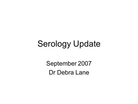 September 2007 Dr Debra Lane