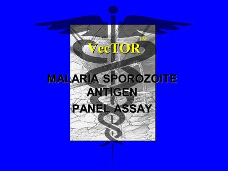 MALARIA SPOROZOITE ANTIGEN PANEL ASSAY