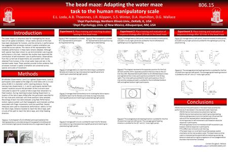 The bead maze: Adapting the water maze task to the human manipulatory scale E.L. Loda, A.B. Thoennes, J.R. Köppen, S.S. Winter, D.A. Hamilton, D.G. Wallace.